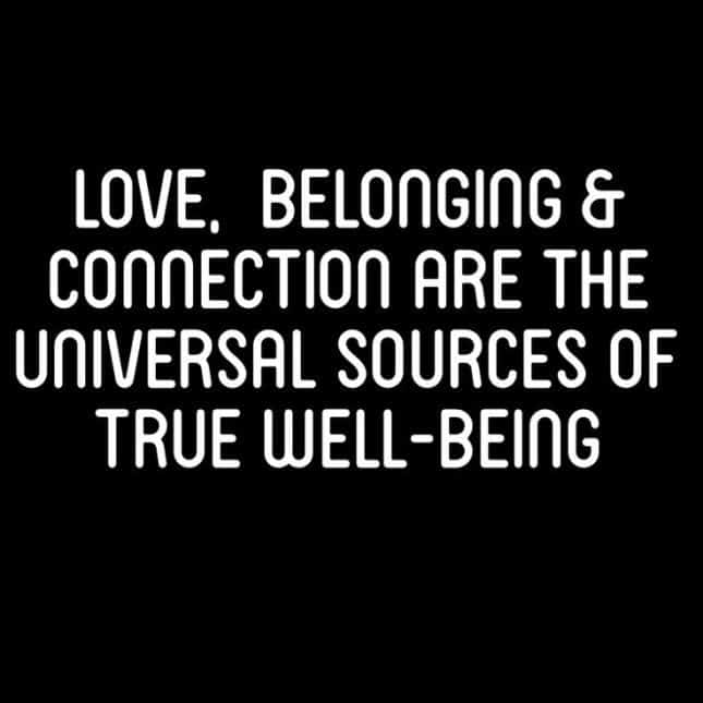 love, belonging, and connection